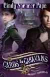 Cards & Caravans (The Gaslight Chronicles) - Cindy Spencer Pape