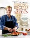 P. Allen Smith's Seasonal Recipes from the Garden - P. Allen Smith