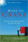 Made to Crave Participant's Guide Publisher: Zondervan - Lysa TerKeurst