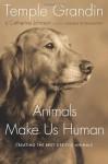 Animals Make Us Human: Creating the Best Life for Animals - Temple Grandin, Catherine Johnson