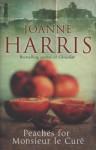 Peaches for Monsieur le Curé - Joanne Harris