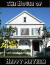 The House of Happy Mayhem - Trent Zelazny