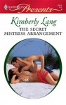 The Secret Mistress Arrangement - Kimberly Lang