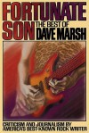 Fortunate Son: The Best of Dave Marsh - Dave Marsh