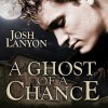 A Ghost of a Chance - Josh Lanyon, Kevin R. Free