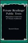 Private Readings/Public Texts: Playreaders' Constructs of Theatre Audiences - Kenneth Krauss