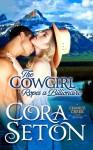 The Cowgirl Ropes a Billionaire - Cora Seton