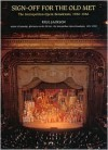 Sign-Off for the Old Met: The Metropolitan Opera Broadcasts, 1950-1966 - Paul Jackson