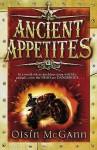 Ancient Appetites - Oisin McGann