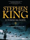 O Turno da Noite - Maria Leonor Macedo, Stephen King