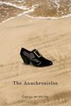 The Anachronicles - George McWhirter