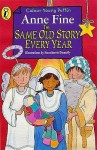The Same Old Story Every Year (Colour Young Puffin) - Anne Fine