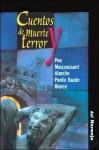 Cuentos de Muerte y Terror - Edgar Allan Poe, Guy de Maupassant