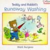 Teddy and Rabbit's Runaway Washing (Collins Toddler) - Mark Burgess