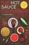 Hot Sauce Cookbook: The Book of Fiery Salsa and Hot Sauce Recipes - Rockridge Press