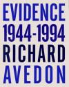 Evidence: 1944-1994 - Jane Livingston, David A. Ross, Richard Avedon