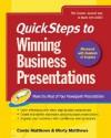 Quicksteps to Winning Business Presentations: Make the Most of Your PowerPoint Presentations - Martin S. Matthews, Martin Matthews