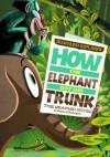 How the Elephant Got His Trunk: The Graphic Novel - Blake Hoena, Rudyard Kipling, Pedro Rodriguez