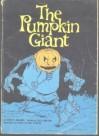 The Pumpkin Giant - Mary E. Wilkins Freeman, Ellin Greene