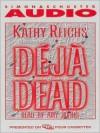 Déjà Dead - Kathy Reichs, Amy Irving