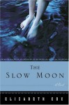 The Slow Moon: A Novel - Elizabeth Cox
