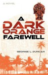 A Dark Orange Farewell - George L. Duncan