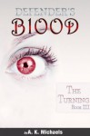 Defender's Blood The Turning (An Urban Fantasy) - A.K. Michaels