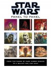 Panel to Panel: From the Pages of Dark Horse Comics to a Galaxy Far, Far Away - Randy Stradley, Dave Dorman, Cam Kennedy, Hugh Fleming