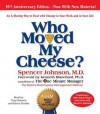 Who Moved My Cheese: An A-Mazing Way to Deal with Change in Your Work and in Your Life (MP3 Book) - Spencer Johnson, Kenneth H. Blanchard, Tony Roberts