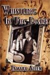 Whistling in the Dark - Tamara Allen