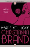 Heads You Lose (The Inspector Cockrill Mysteries) - Christianna Brand