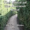 The Voice of the Ancient Bard - William Blake, Hugh McGuire, Brad Bush, Jean O'Sullivan, Kara Shallenberg, mtl3p, Squiddhartha