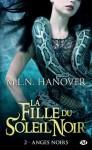 Anges Noirs: La Fille du Soleil Noir, T2 (Bit-Lit) (French Edition) - M.L.N. Hanover