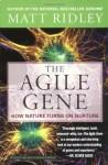 The Agile Gene: How Nature Turns on Nurture - Matt Ridley
