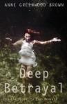 Deep Betrayal - Anne Greenwood Brown