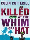 Killed at the Whim of a Hat: A Jimm Juree Novel - Colin Cotterill