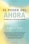 El Poder Del Ahora (Spanish Edition) - Eckhart Tolle