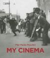 Pier Paolo Pasolini: My Cinema - Pier Paolo Pasolini