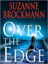 Over the Edge (Troubleshooters Series #3) - Suzanne Brockmann, Laura Hicks