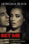 Bet Me - Morgan Black