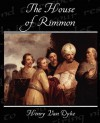The House of Rimmon - Henry van Dyke