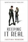 Keeping It Real (Quantum Gravity #1) - Justina Robson