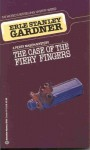 The Case of the Fiery Fingers - Erle Stanley Gardner