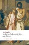 Antigone; Oedipus the King; Electra (Oxford World's Classics) - Sophocles, Edith Hall, H. D. F. Kitto