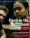 Fires in the Bathroom: Advice for Teachers from High School Students - Kathleen Cushman, Lisa Delpit