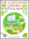 The Container Garden: Month-By-Month - Jackie Bennett