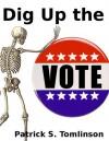 Dig Up The Vote - Patrick Tomlinson