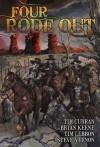 Four Rode Out - Tim Curran, Brian Keene, Tim Lebbon, Steve Vernon