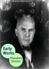 The Early Novels of Theodore Dreiser - Theodore Dreiser, Golgotha Press
