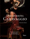 Discovering Caravaggio: The Art Lover's Guide to Understanding Symbols in His Paintings - Stefano Zuffi, Philippe Daverio